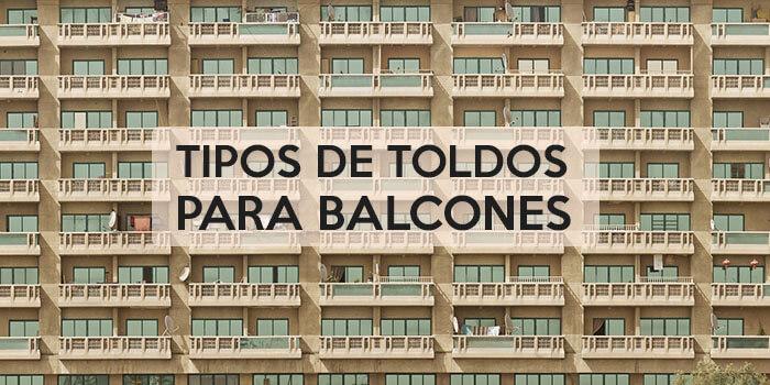 Los mejores tipos de toldos para balcones