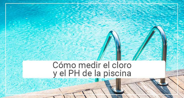 Cómo medir el cloro y el ph de las piscinas