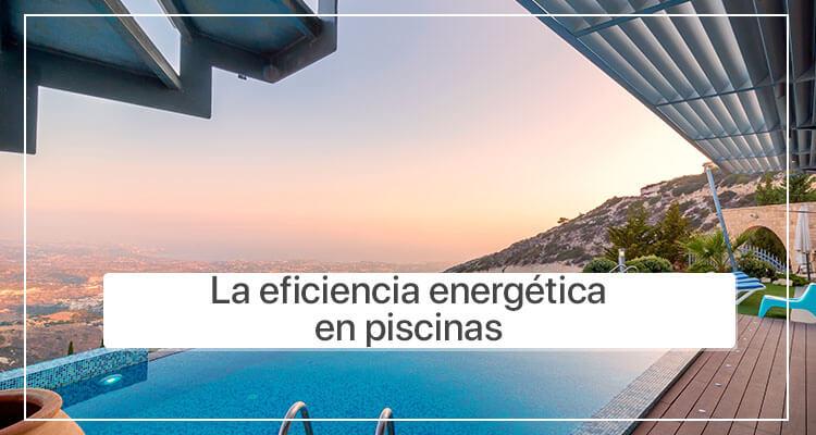 La eficiencia energética en piscinas
